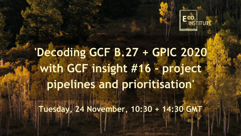 Webinar: 'Decoding GCF B.27 + GPIC 2020 with GCF insight #16 - project pipelines and prioritisation'