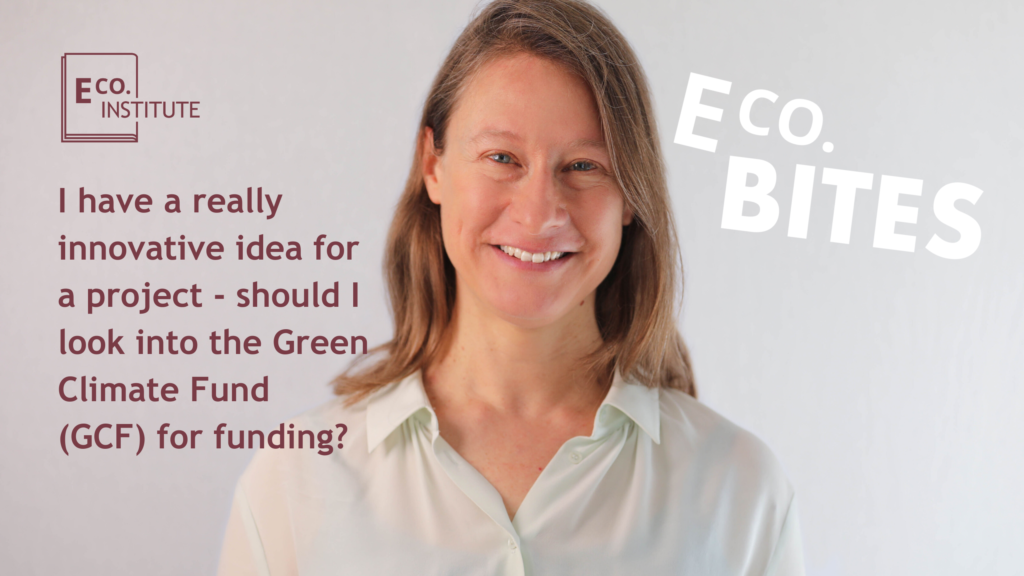 E Co. bites: Should I look into the Green Climate Fund (GCF) for funding?