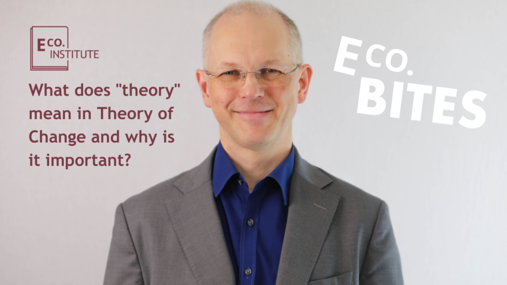 """E Co. bites: What does """"theory"""" mean in Theory of Change and why is it important?"""