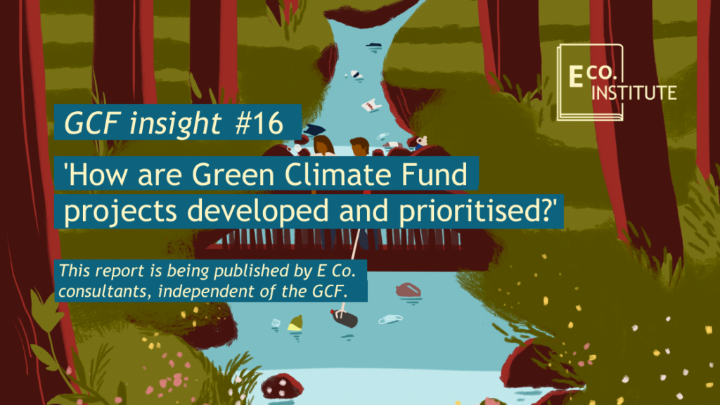 GCF insight #16 - How are Green Climate Fund project pipelines developed and prioritised?