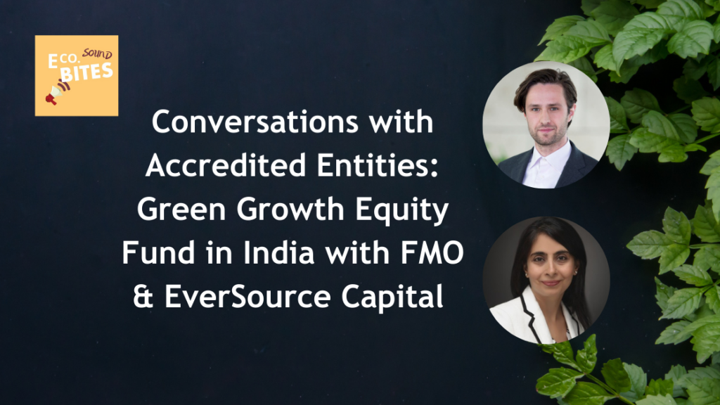 E Co. Sound bites: Green Growth Equity Fund in India with FMO & EverSource Capital – Conversations with AEs